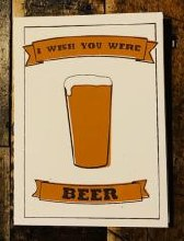 I Wish You Were Beer Card