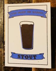 You Make Me Wanna Stout