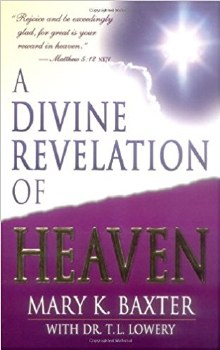 A Divine Revelation Of Heaven by Mary Baxter