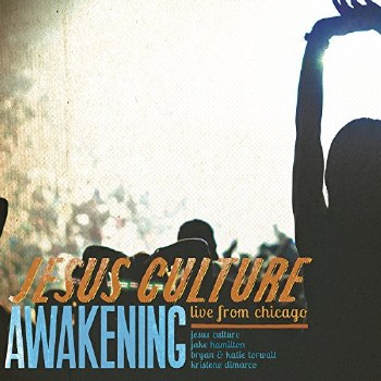 Awakening - Live From Chicage CD by Jesus Culture