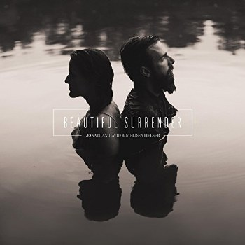 Beautiful Surrender by Jonathan and Melissa Helser