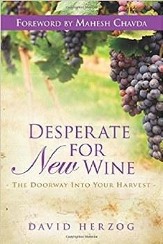 Desperate for New Wine By David Herzog