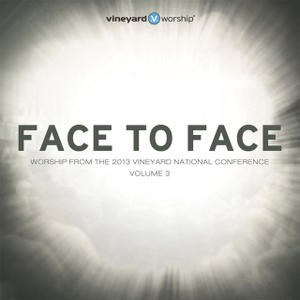 Face to Face - Vineyard Worship Vol 3
