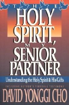 Holy Spirit My Senior Partner by David Yonggi Cho