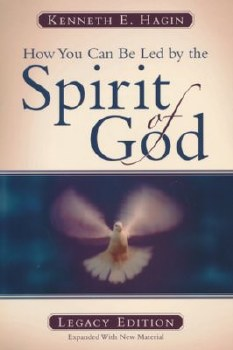 How You Can Be Led by the Spirit of God by Kenneth Hagin