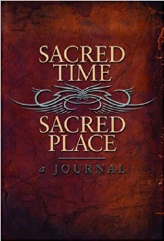 Sacred Time-Sacred Place. A Journal by Patrica King