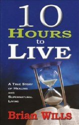 10 Hours To Live by Brian Wills