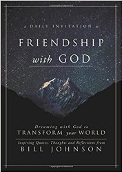 A Daily Invitation to Friendship with God: Dreaming With God to Transform Your World by Bill Johnson
