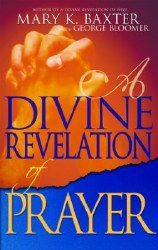 A Divine Revelation of Prayer by Baxter Mary