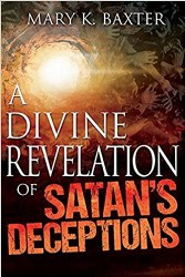 A Divine Revelation of Santan's Deceptions by Mary Baxter