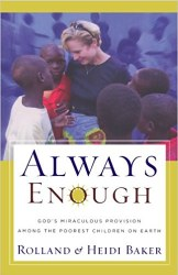 Always Enough By Roland And Heidi Baker