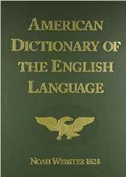 American Distionary of the English Language (1828 Facsimile Edition)