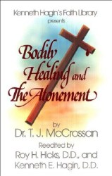 Bodily Healing and The Atonement by Dr. T.J. McCrossan