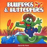 Bullfrogs and Butterflies: God Is My Friend CD