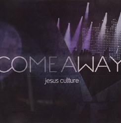 Come Away by Jesus Culture