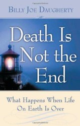Death is Not the End by Billy Daugherty