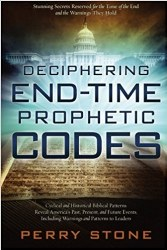 Deciphering End-Time Prophetic Codes by Perry Stone