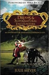 Dreams & Supernatural Encounters By Julie Meyer