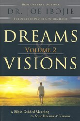 Dreams and Visions Volume 2 by Dr. Joe Ibojie