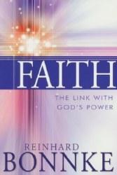 Faith: The Link with God's Power by Reinhard Bonnke