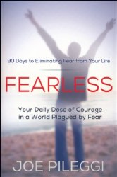 FearLess: 90 Days to Eliminating Fear from Your Life by Joe Pileggi
