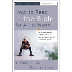 How To Read The Bible For All It's Worth By Douglas D Fee And Douglas Stuart