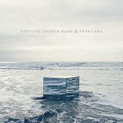 Frontiers CD by Vertical Church Band
