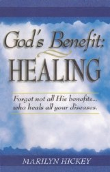 Gods Benefit: Healing By Marilyn Hickey