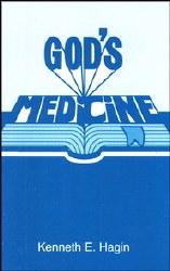 Gods Medicine by Kenneth Hagin