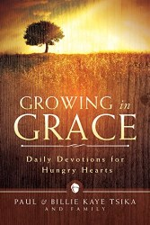 Growing in Grace: Daily Devotions for Hungry Hearts by Paul Tsika