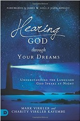 Hearing God Through Your Dreams: Understanding the Language God Speaks at Night by Dr. Mark Virkler