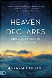 Heaven Declares Prophetic Decrees to Start Your Day by Hakeem Collins