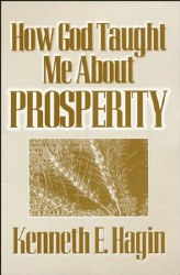 How God Taught Me About Prosperity by Kenneth Hagin