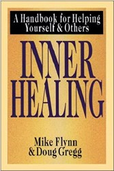Inner Healing: A Handbook for Helping Yourself and Others by Mike Flynn