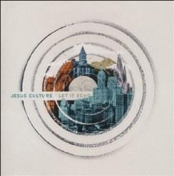 Let it Echo CD by Jesus Culture