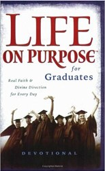 Life on Purpose Devotional for Graduates: Real Faith and Divine Direction for Every Day by Harrison House