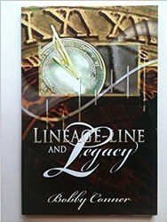 Lineage-Line and Legacy By Bobby Conner