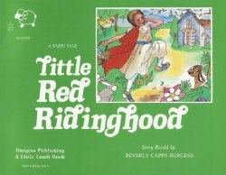 Little Red Riding Hood (Faith Tale) by Beverly Capps Burgess