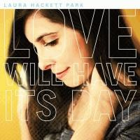 Love Will Have Its Day CD by Laura Hackett-Park