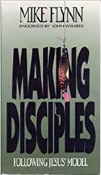 Making Disciples by Mike Flynn