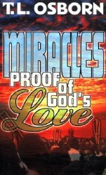 Miracles Proof of God's Love by T.L. Osborn