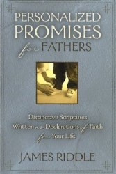 Personalized Promises for Fathers by James Riddle