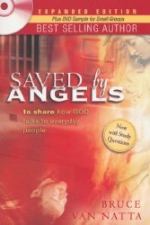 Saved by Angels Expanded Edition: To Share How God Talks to Everyday People by Druce Van Natta