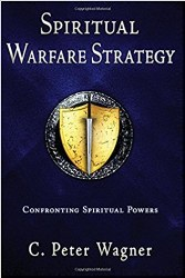 Spiritual Warfare Strategy by C. Peter Wagner