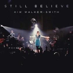 Still believe by Kim Walker-Smith