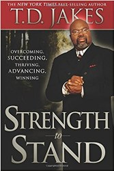Strenght To Stand By T.D.. Jakes