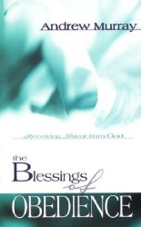 The Blessings of Obedience by Andrew Murray