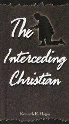 The Interceding Christian by Kenneth Hagin