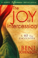 The Joy of Intercession A 40-Day Encounter