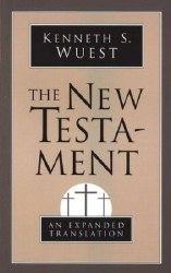 The New Testament An Expanded Translation by Kenneth Wuest